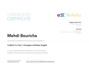 "Verify Certificate online : <a href=""https://verify.edx.org/cert/c2b15033778447d5bc75004574f774ca"">BerkeleyX University of California, ColWri2.1x: Part 1: Principles of Written English </a>"